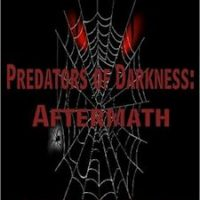 Predators of Darkness:  Aftermath