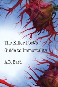 The Killer Poet's Guide to Immortality