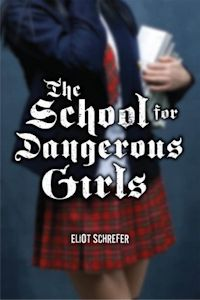 The School for Dangerous Girls