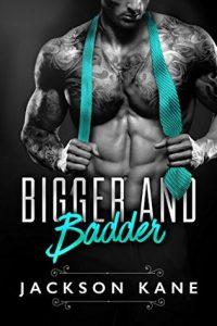 Bigger and Badder