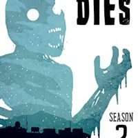 Everything Dies: Season Three