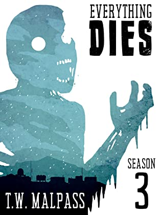 Everything Dies: Season Three (Everything Dies, #3)