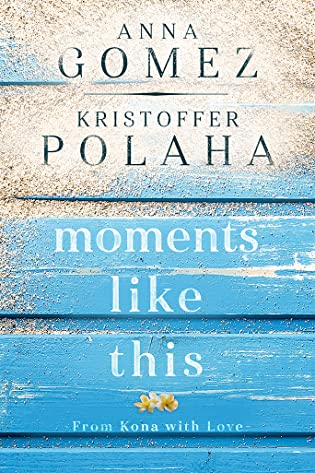 Moments Like This  by Anna Gomez, Kristoffer Polaha