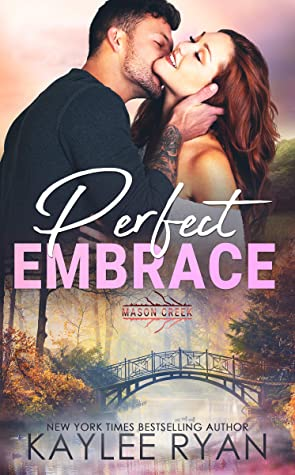 Perfect Embrace by Kaylee Ryan