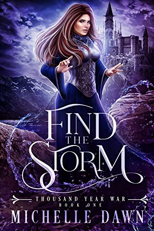 Find the Storm (Thousand Year War, #1) by Michelle Dawn